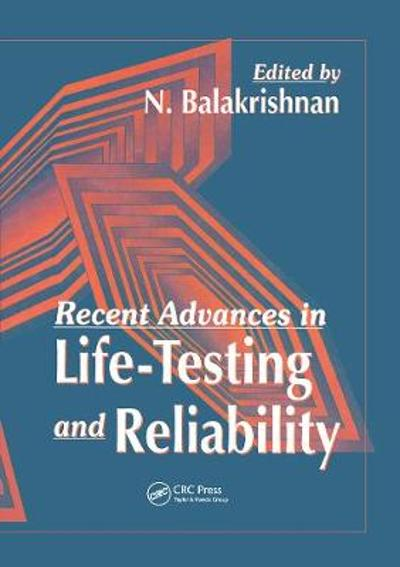 Recent Advances in Life-Testing and Reliability - N. Balakrishnan