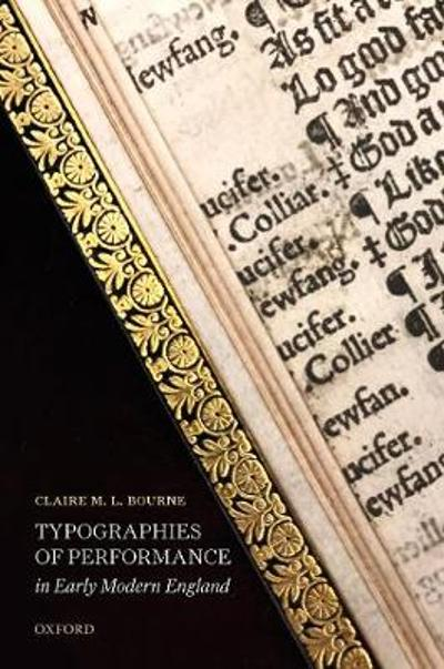 Typographies of Performance in Early Modern England - Claire M. L. Bourne