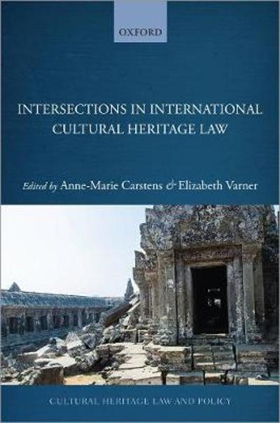 Intersections in International Cultural Heritage Law - Anne-Marie Carstens