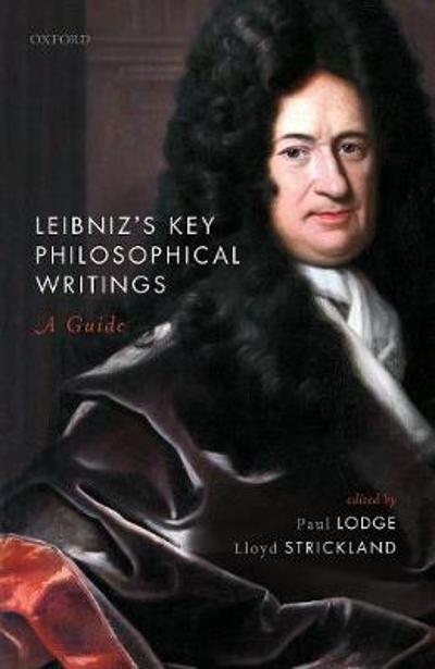 Leibniz's Key Philosophical Writings - Paul Lodge