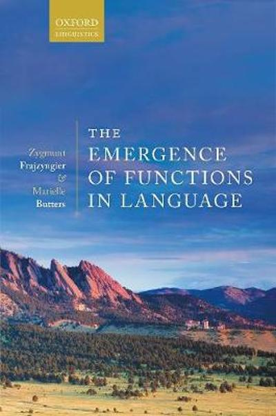 The Emergence of Functions in Language - Zygmunt Frajzyngier