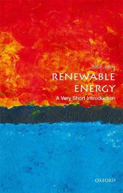 Renewable Energy: A Very Short Introduction - Nick Jelley
