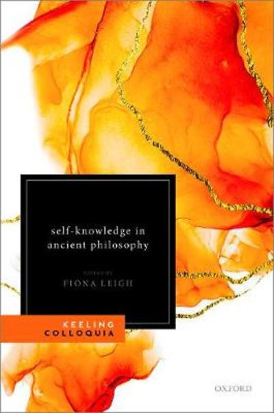 Self-Knowledge in Ancient Philosophy - Fiona Leigh