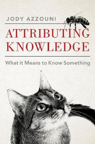 Attributing Knowledge - Jody Azzouni