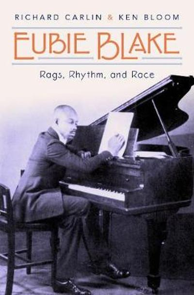 Eubie Blake - Richard Carlin