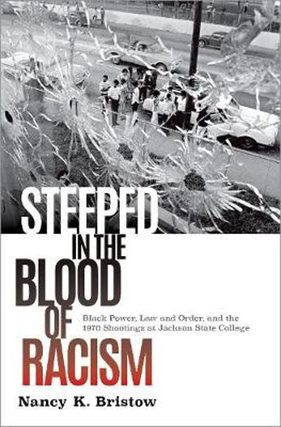 Steeped in the Blood of Racism - Professor Nancy K. Bristow
