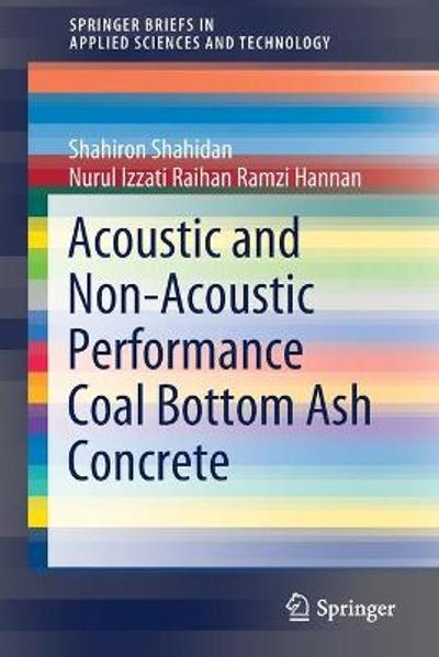 Acoustic And Non-Acoustic Performance Coal Bottom Ash Concrete - Shahiron Shahidan