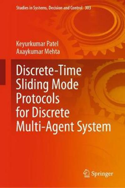 Discrete-Time Sliding Mode Protocols for Discrete Multi-Agent System - Keyurkumar Patel