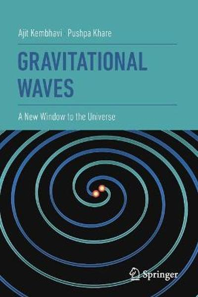 Gravitational Waves - Ajit Kembhavi