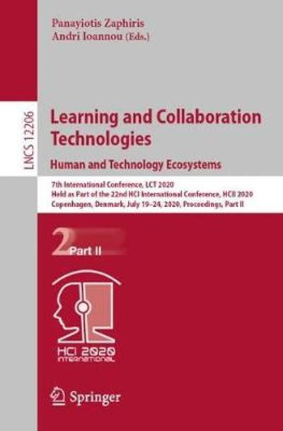 Learning and Collaboration Technologies. Human and Technology Ecosystems - Panayiotis Zaphiris