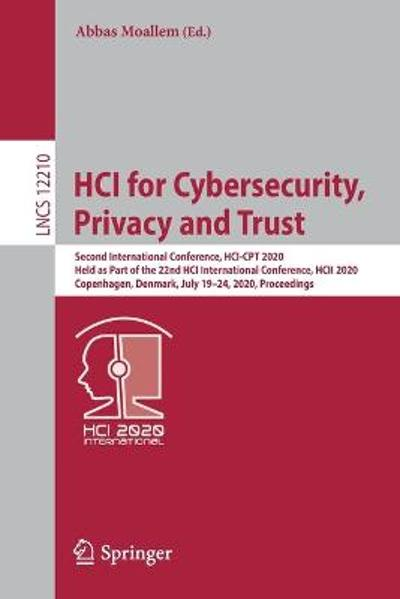 HCI for Cybersecurity, Privacy and Trust - Abbas Moallem