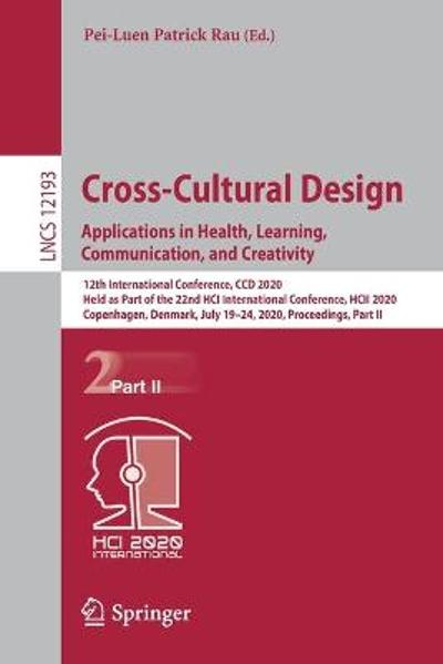 Cross-Cultural Design. Applications in Health, Learning, Communication, and Creativity - Pei-Luen Patrick Rau