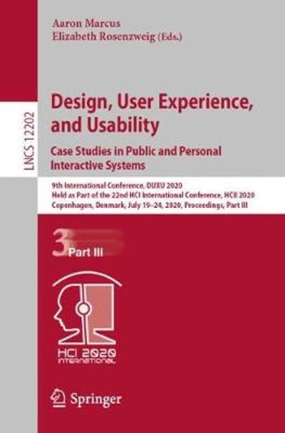 Design, User Experience, and Usability. Case Studies in Public and Personal Interactive Systems - Aaron Marcus