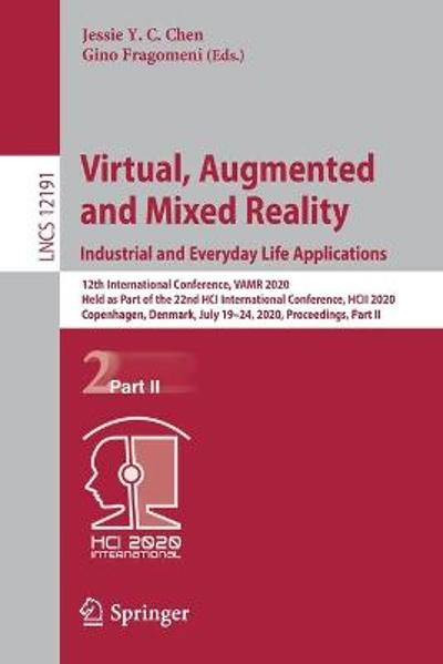 Virtual, Augmented and Mixed Reality. Industrial and Everyday Life Applications - Jessie Y. C. Chen