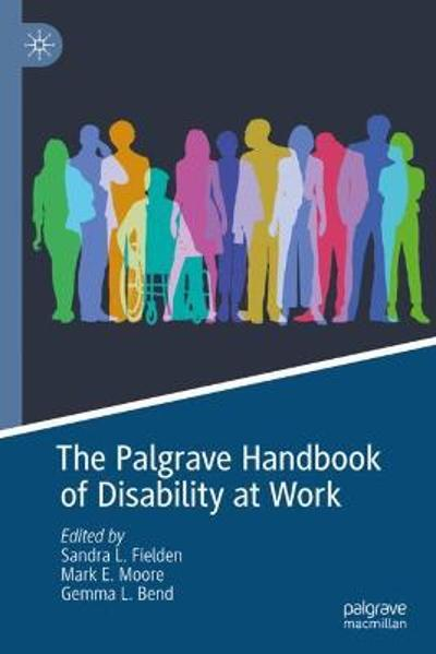 The Palgrave Handbook of Disability at Work - Sandra L. Fielden