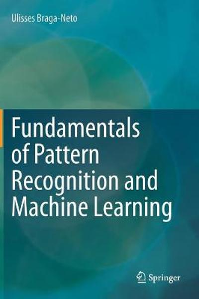 Fundamentals of Pattern Recognition and Machine Learning - Ulisses Braga-Neto