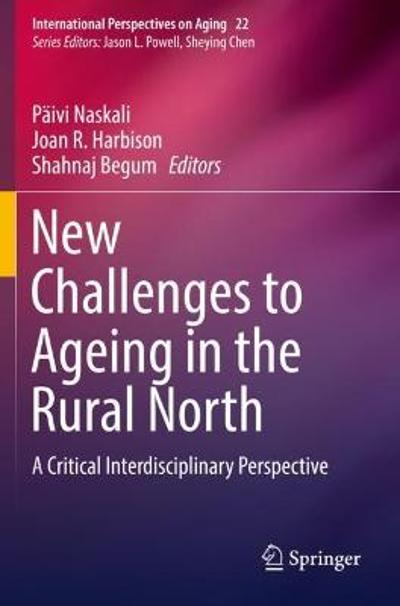 New Challenges to Ageing in the Rural North - Paivi Naskali