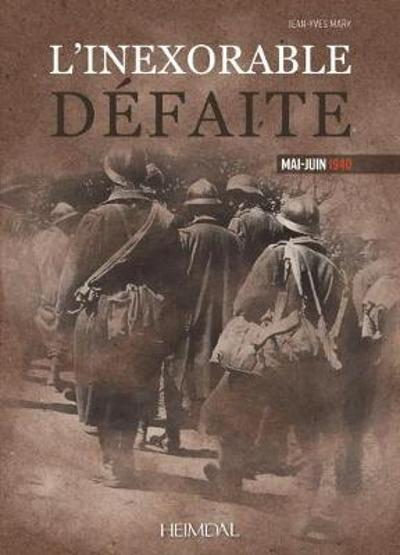 L'Inexorable DeFaite - Jean-Yves Mary