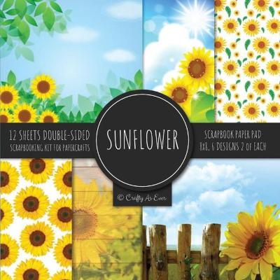 Sunflower Scrapbook Paper Pad 8x8 Scrapbooking Kit for Papercrafts, Cardmaking, Printmaking, DIY Crafts, Botanical Themed, Designs, Borders, Backgrounds, Patterns - Crafty as Ever