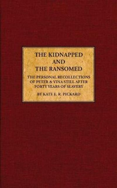 The Kidnapped and The Ransomed - Kate E R Pickard