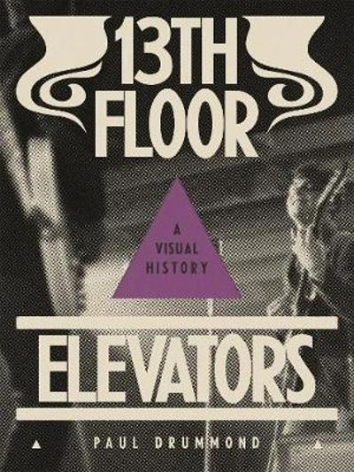13th Floor Elevators - Paul Drummond