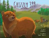 Grizzly 399 - Paperback Special - 2nd Edition - Sylvia M Medina Morgan Spicer Thomas D Mangelsen