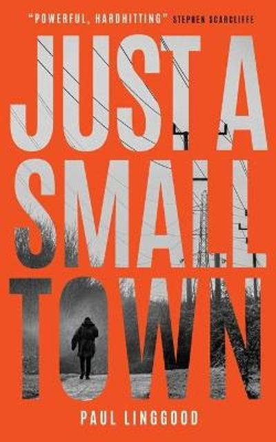 Just a Small Town - Paul Linggood