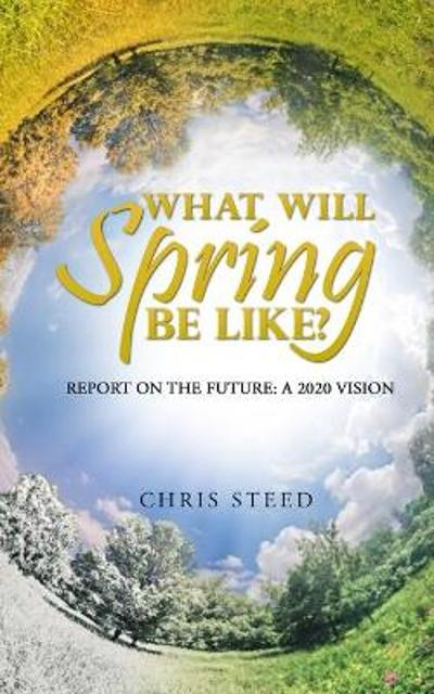 What Will Spring be Like? - Chris Steed
