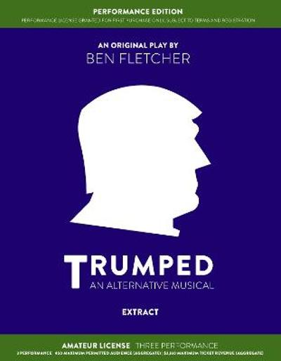 TRUMPED (An Alternative Musical) Extract Performance Edition, Amateur Three Performance - Ben Fletcher