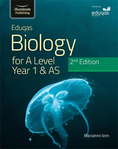 Eduqas Biology for A Level Year 1 & AS Student Book: 2nd Edition - Marianne Izen