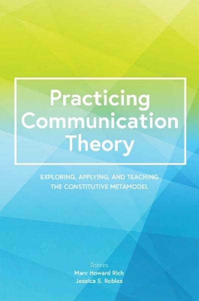 Practicing Communication Theory - Jessica S. Robles