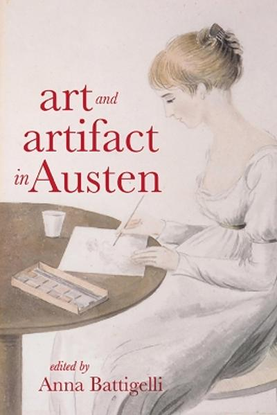 Art and Artifact in Austen - Anna Battigelli