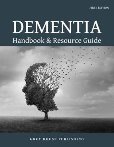 Encyclopedia of Dementia - Grey House Publishing
