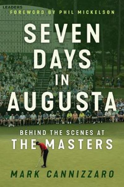 Seven Days in Augusta - Mark Cannizzaro