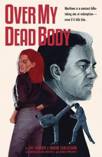Over My Dead Body - Jay Faerber