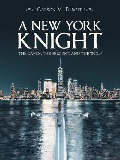 A New York Knight - Carson M Berger