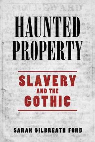Haunted Property - Sarah Gilbreath Ford