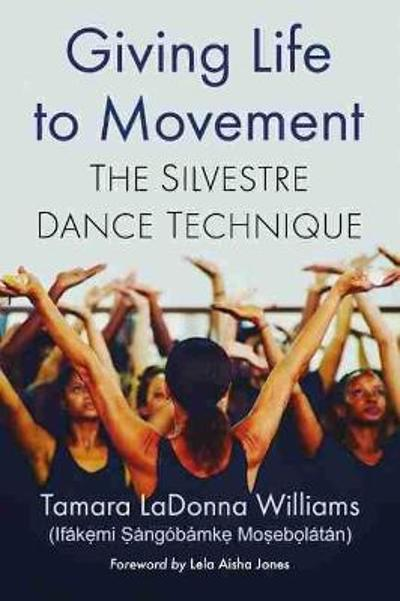 Giving Life to Movement - Tamara LaDonna Williams