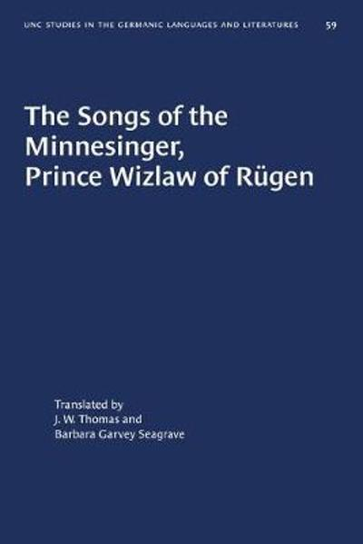 The Songs of the Minnesinger, Prince Wizlaw of Rugen - Barbara Garvey Seagrave