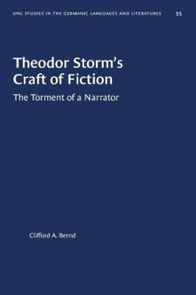 Theodor Storm's Craft of Fiction - Clifford A. Bernd