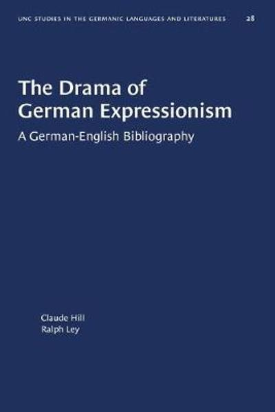 The Drama of German Expressionism - Claude Hill