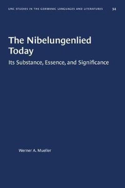 The Nibelungenlied Today - Werner A. Mueller