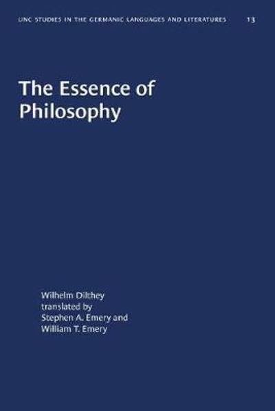 The Essence of Philosophy - Wilhelm Dilthey