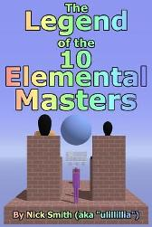 The Legend of the 10 Elemental Masters - Nick Smith