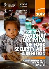 Asia and the pacific regional overview of food security and nutrition 2019 - Food and Agriculture Organization