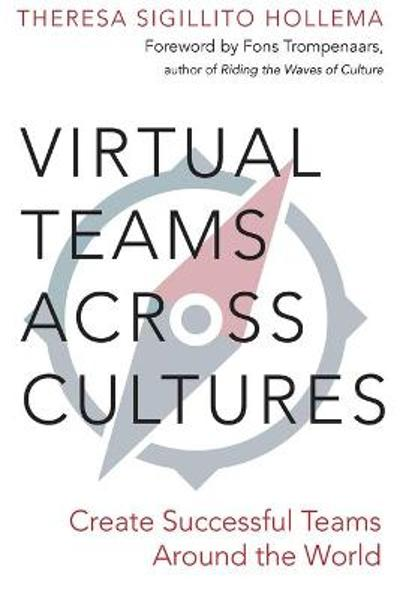Virtual Teams Across Cultures - Theresa Sigillito Hollema