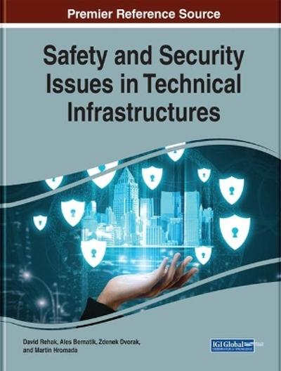 Safety and Security Issues in Technical Infrastructures - David Rehak