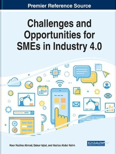 Challenges and Opportunities for SMEs in Industry 4.0 - Noor Hazlina Ahmad