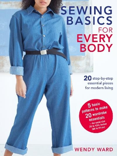 Sewing Basics for Every Body - Wendy Ward