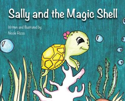 Sally and the Magic Shell - Nicole Rizzo